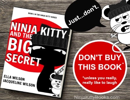 Ninja Kitty Book by Jacqueline Wilson and Ella Wilson